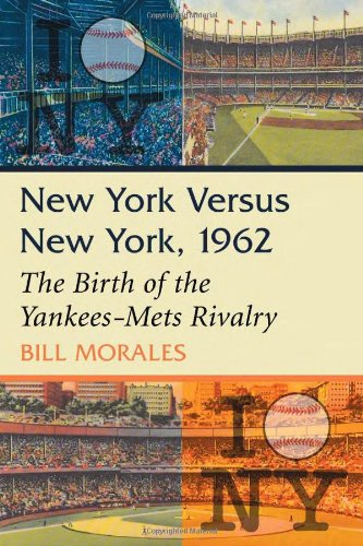 9780786470907: New York Versus New York, 1962: The Birth of the Yankees-Mets Rivalry