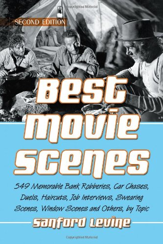 9780786470914: Best Movie Scenes: 549 Memorable Bank Robberies, Car Chases, Duels, Haircuts, Job Interviews, Swearing Scenes, Window Scenes and Others, by Topic, 2d ed.