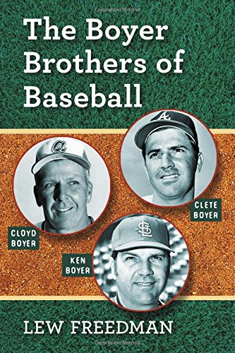 The Boyer Brothers of Baseball: Lew Freedman