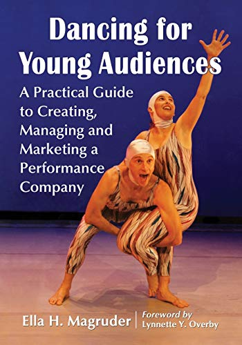 9780786471027: Dancing for Young Audiences: A Practical Guide to Creating, Managing and Marketing a Performance Company