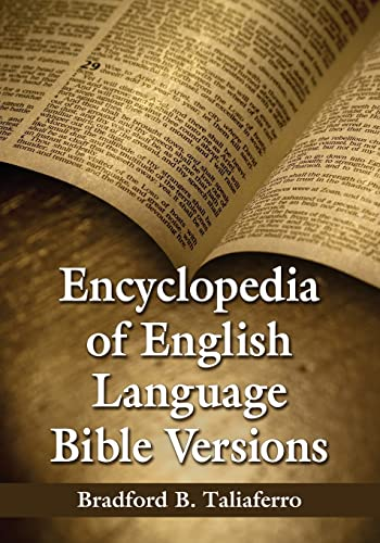 Encyclopedia of English Language Bible Versions: Bradford B. Taliaferro