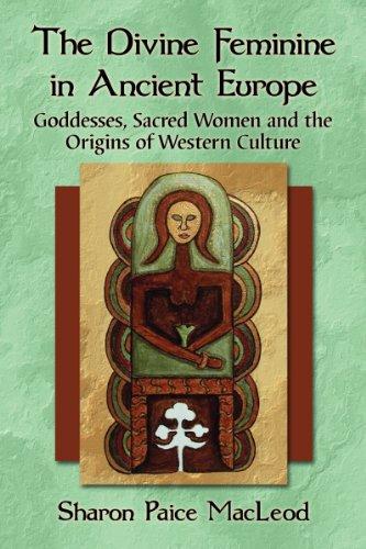 9780786471386: The Divine Feminine in Ancient Europe