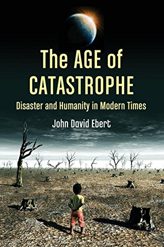 9780786471423: The Age of Catastrophe: Disaster and Humanity in Modern Times