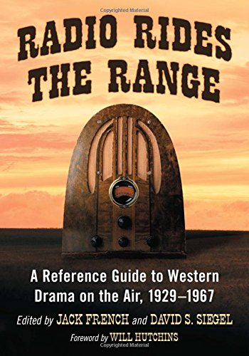 9780786471461: Radio Rides the Range: A Reference Guide to Western Drama on the Air, 1929-1967