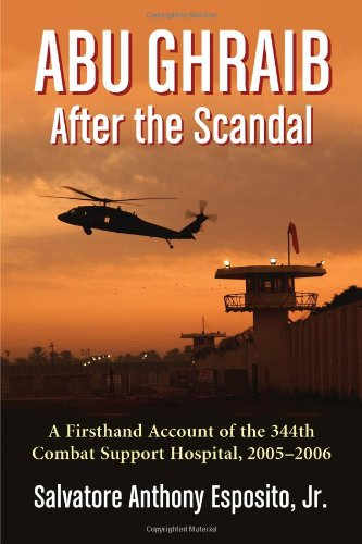 Abu Ghraib After the Scandal: A Firsthand: Salvatore Anthony Esposito