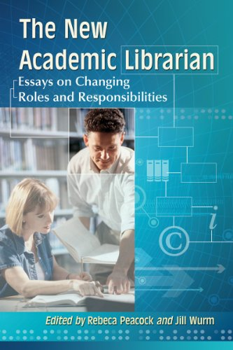 9780786471539: The New Academic Librarian: Essays on Changing Roles and Responsibilities
