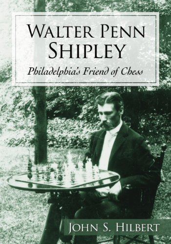 9780786471607: Walter Penn Shipley: Philadelphia's Friend of Chess