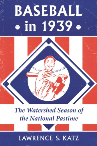 9780786471638: Baseball in 1939: The Watershed Season of the National Pastime