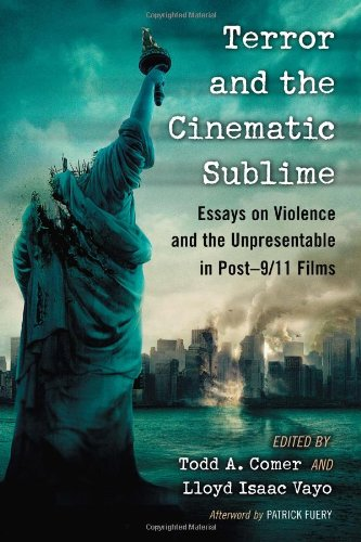 9780786472079: Terror and the Cinematic Sublime: Essays on Violence and the Unpresentable in Post-9/11 Films