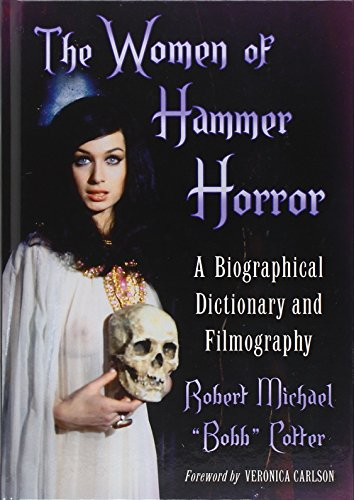 9780786472086: The Women of Hammer Horror: A Biographical Dictionary and Filmography