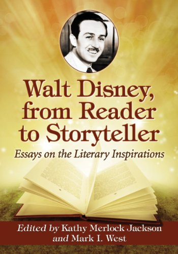 Walt Disney, from Reader to Storyteller: Essays: Jackson, Kathy Merlock