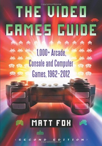 9780786472574: The Video Games Guide: 1,000+ Arcade, Console and Computer Games, 1962-2012, 2d ed.