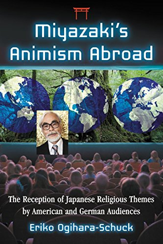 9780786472628: Miyazaki's Animism Abroad: The Reception of Japanese Religious Themes by American and German Audiences