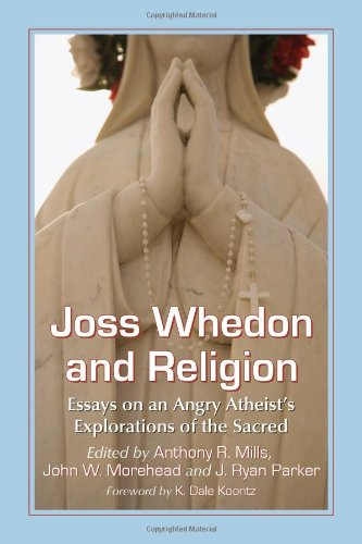 9780786472901: Joss Whedon and Religion: Essays on an Angry Atheist's Explorations of the Sacred