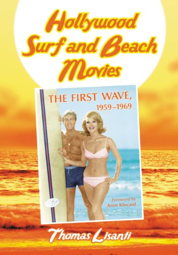 9780786472970: Hollywood Surf and Beach Movies: The First Wave, 19591969