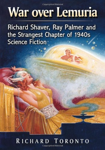 9780786473076: War over Lemuria: Richard Shaver, Ray Palmer and the Strangest Chapter of 1940s Science Fiction