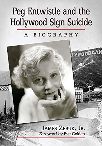 9780786473137: Peg Entwistle and the Hollywood Sign Suicide: A Biography