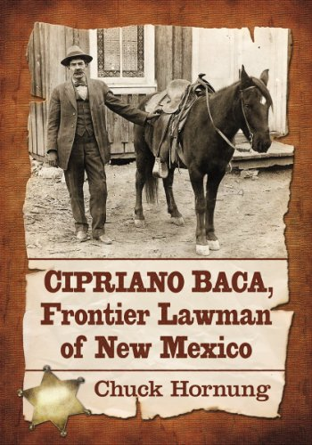 9780786473328: Cipriano Baca, Frontier Lawman of New Mexico