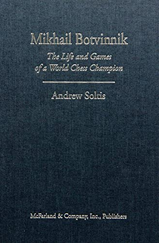 9780786473373: Mikhail Botvinnik: The Life and Games of a World Chess Champion