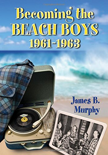 9780786473656: Becoming the Beach Boys, 1961-1963