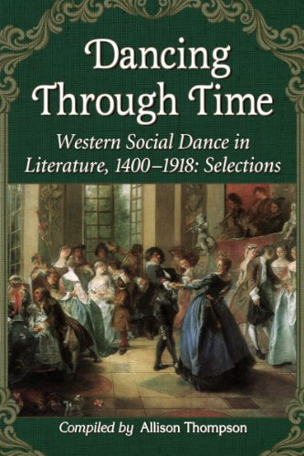 9780786473915: Dancing Through Time: Western Social Dance in Literature, 1400-1918: Selections
