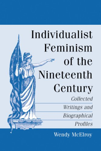 9780786474004: Individualist Feminism of the Nineteenth Century: Collected Writings and Biographical Profiles