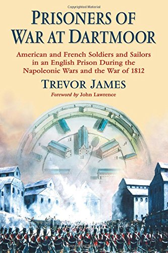 9780786474073: Prisoners of War at Dartmoor: American and French Soldiers and Sailors in an English Prison During the Napoleonic Wars and the War of 1812