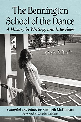9780786474172: The Bennington School of the Dance: A History in Writings and Interviews
