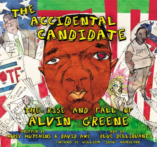 The Accidental Candidate: The Rise and Fall of Alvin Greene: Corey Hutchins