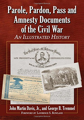 9780786474417: Parole, Pardon, Pass and Amnesty Documents of the Civil War: An Illustrated History