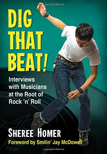 9780786474462: Dig That Beat!: Interviews with Musicians at the Root of Rock 'n' Roll