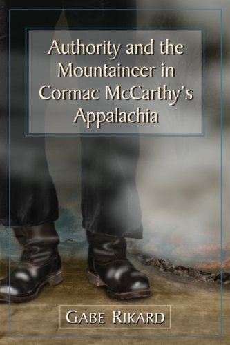 9780786474592: Authority and the Mountaineer in Cormac McCarthy's Appalachia