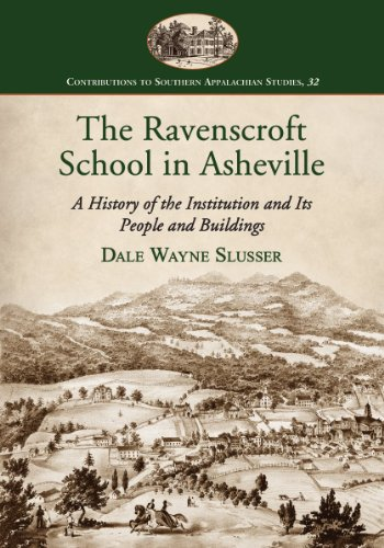 The Ravenscroft School in Asheville: A History of the Institution and Its People and Buildings (...