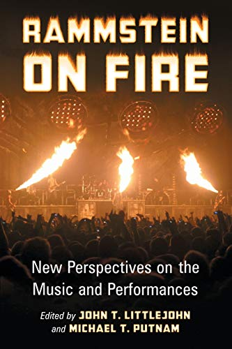 9780786474639: Rammstein on Fire: New Perspectives on the Music and Performances
