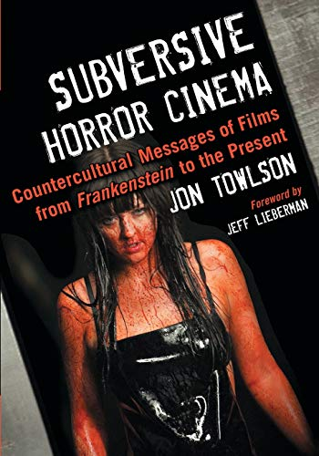 9780786474691: Subversive Horror Cinema: Countercultural Messages of Films from Frankenstein to the Present