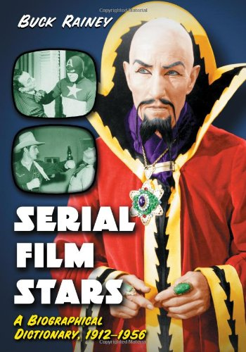 9780786475292: Serial Film Stars: A Biographical Dictionary, 1912-1956