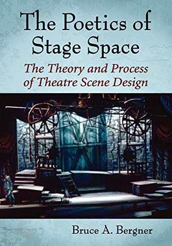 9780786475414: The Poetics of Stage Space: The Theory and Process of Theatre Scene Design