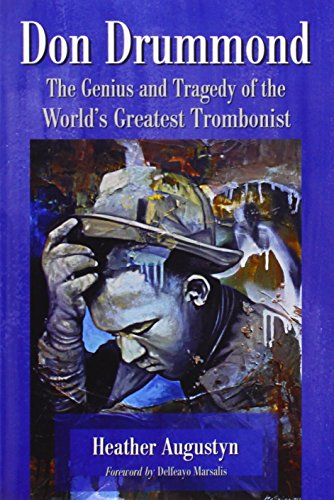 9780786475476: Don Drummond: The Genius and Tragedy of the World's Greatest Trombonist