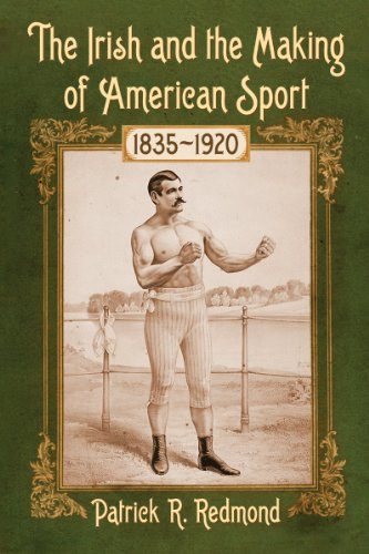 9780786475537: The Irish and the Making of American Sport, 1835-1920