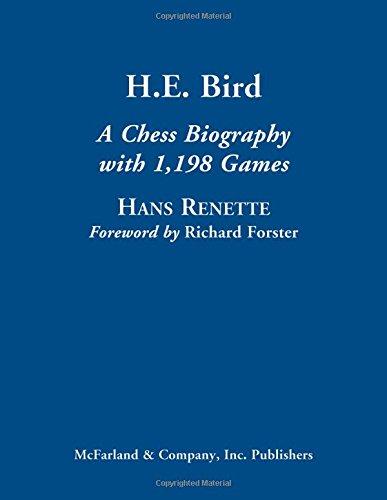 9780786475780: H.E. Bird: A Chess Biography with 1,198 Games