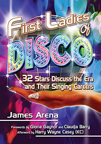 9780786475810: First Ladies of Disco: 32 Stars Discuss the Era and Their Singing Careers