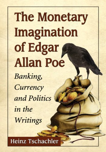 9780786475834: The Monetary Imagination of Edgar Allan Poe: Banking, Currency and Politics in the Writings