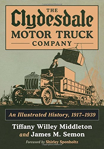 9780786475872: The Clydesdale Motor Truck Company: An Illustrated History, 1917-1939
