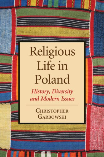 Religious Life in Poland: History, Diversity, and Modern Issues (Paperback): Christopher Garbowski