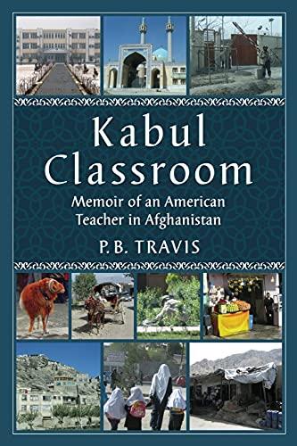 9780786476374: Kabul Classroom: Memoir of an American Teacher in Afghanistan