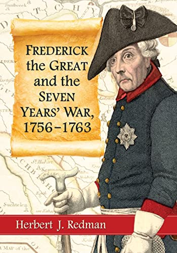 9780786476695: Frederick the Great and the Seven Years' War, 1756-1763