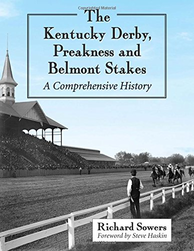 9780786476985: Sowers, R: The Kentucky Derby, Preakness and Belmont Stakes: A Comprehensive History