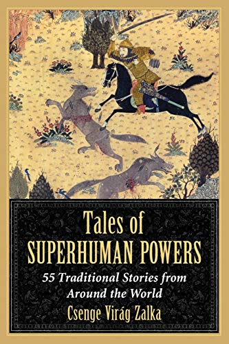 9780786477043: Tales of Superhuman Powers: 55 Traditional Stories from Around the World