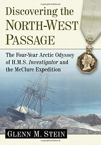 9780786477081: Discovering the North-West Passage: The Four-Year Arctic Odyssey of H.M.S. Investigator and the Mcclure Expedition
