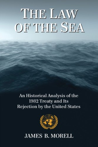 9780786477104: The Law of the Sea: An Historical Analysis of the 1982 Treaty and Its Rejection by the United States